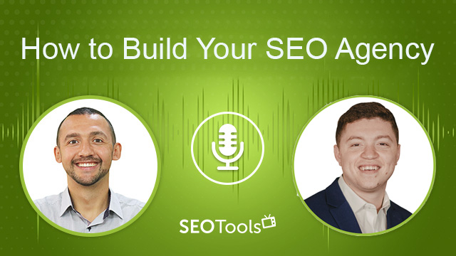 How to Build Your SEO Agency | Podcast #5