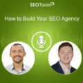 How to Build Your SEO Agency