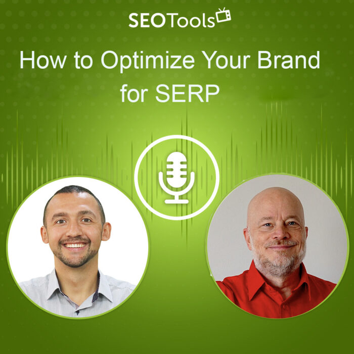 How to Optimize Your Brand for SERP | Podcast #4