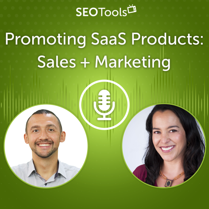 Promoting SaaS Products: Sales + Marketing | Podcast #1