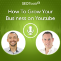 How To Grow Your Business on Youtube in 2021