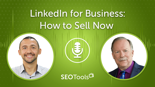 LinkedIn for Business 2021: How to Sell Now | Podcast #9