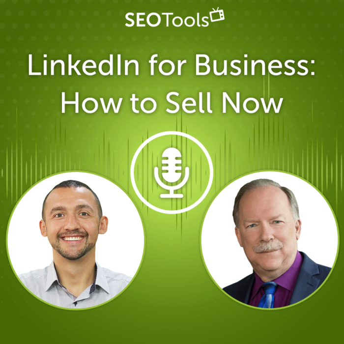LinkedIn for Business 2021: How to Sell Now   Podcast #9