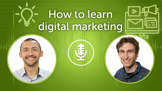 How To Learn Digital Marketing (Episode #17)