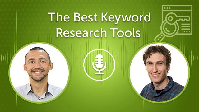 The Best Keyword Research Tools (Episode #16)
