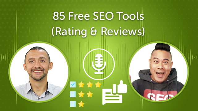 85 Free SEO Tools For 2021 (Rating & Reviews) (Episode #27)