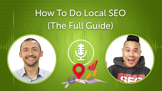How To Do Local SEO (The Quick Guide) (Episode #26)