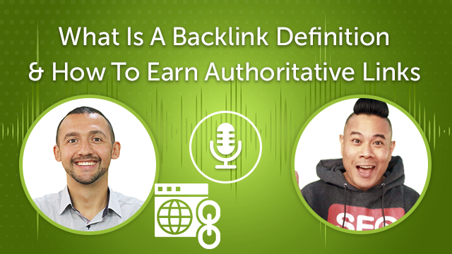 What Is A Backlink? How To Earn Authoritative Links (Episode #25)