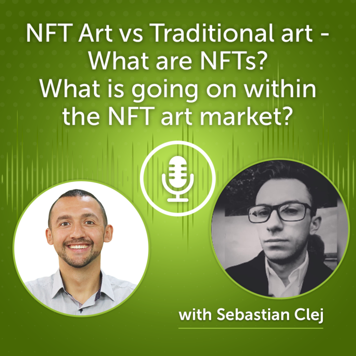 NFT Art vs Traditional? What Is Going on within the NFT Art Market? (Episode #32)