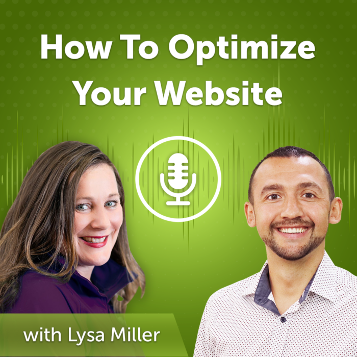 How To Optimize Your Website with Lysa Miller (Episode #40)