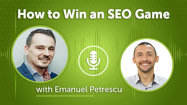 44. How to Win an SEO Game with Emanuel Petrescu